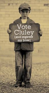 Vote Cluley. Although his boss is now his wife.
