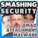 Smashing Security podcast: Email attachment malware