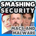Smashing Security podcast: Macs and malware