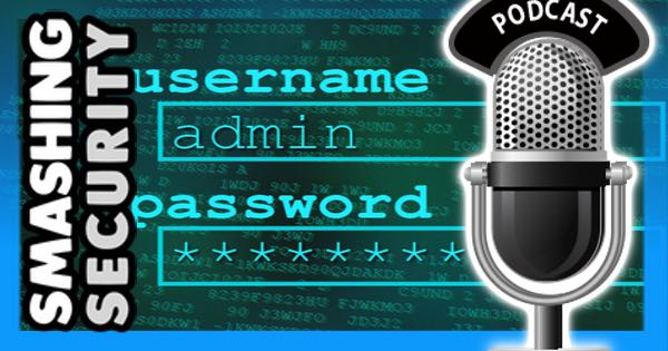 Smashing Security podcast: Passwords