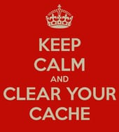 Keep calm and clear your cache