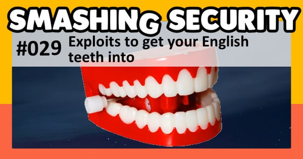 Smashing Security: Exploits to get your English teeth into
