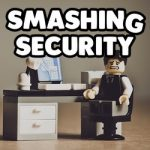 Smashing Security #064: So just a 'teeny tiny' security issue then?
