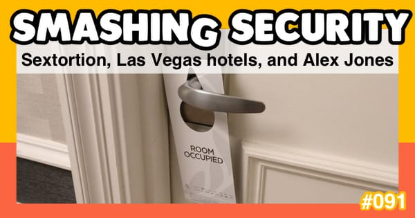 Smashing Security #091: Sextortion, Las Vegas hotels, and Alex Jones