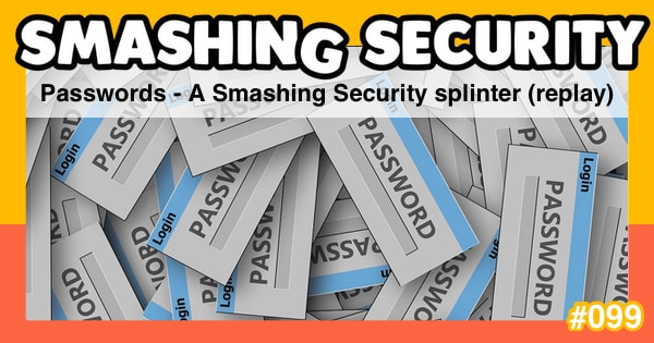 Smashing Security #099: Passwords - A Smashing Security splinter (replay)