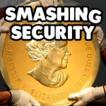 Smashing Security #112: Payroll scams, gold coin heists, web giants spanked