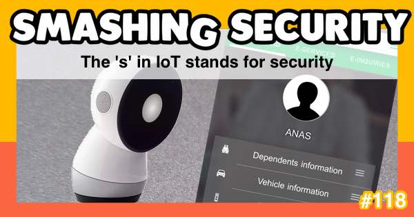 Smashing Security #118: The 's' in IoT stands for security