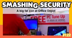 Smashing Security podcast #122: The big fat con at Office Depot