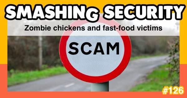 Smashing Security #126: Zombie chickens and fast-food victims