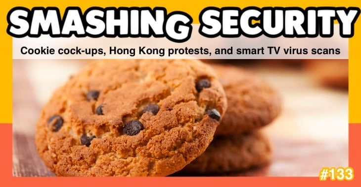 Smashing Security #133: Cookie cock-ups, Hong Kong protests, and smart TV virus scans