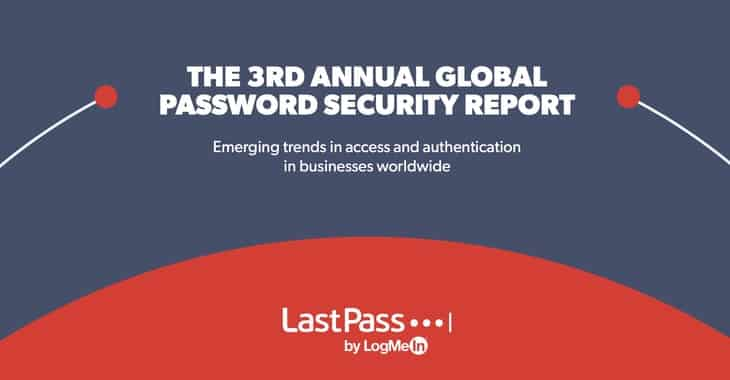 LastPass releases its 3rd Annual Global Password Security report