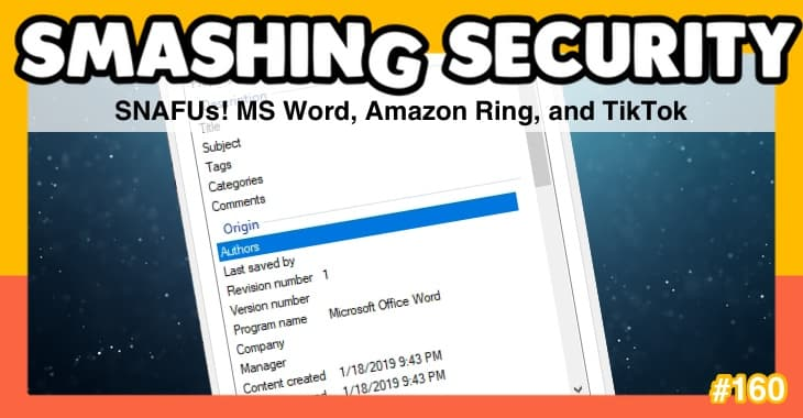 Smashing Security #160: SNAFUs! MS Word, Amazon Ring, and TikTok