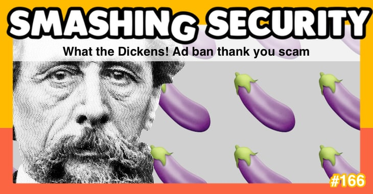 Smashing Security #166: What the Dickens! Ad ban thank you scam