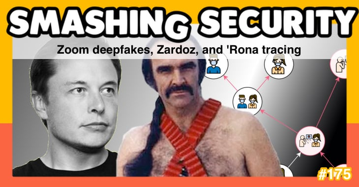 Smashing Security #175: Zoom deepfakes, Zardoz, and 'Rona tracing