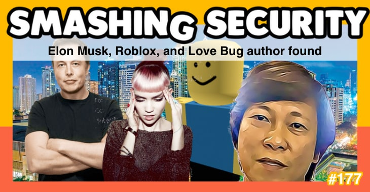 Smashing Security #177: Elon Musk, Roblox, and Love Bug author found