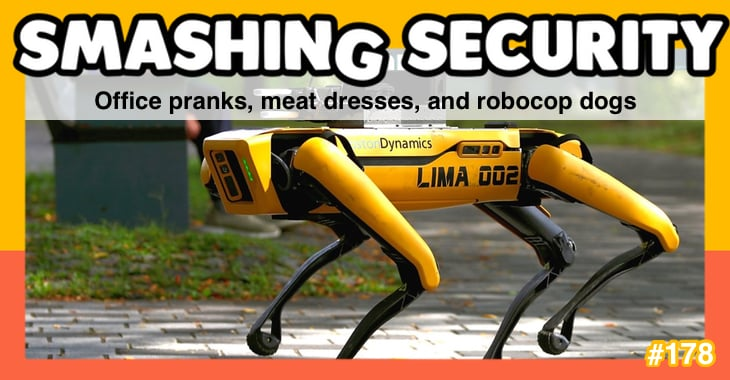 Smashing Security #178: Office pranks, meat dresses, and robocop dogs