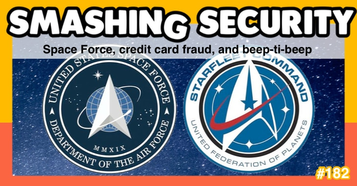 Smashing Security podcast #182: Space Force, credit card fraud, and beep-ti-beep