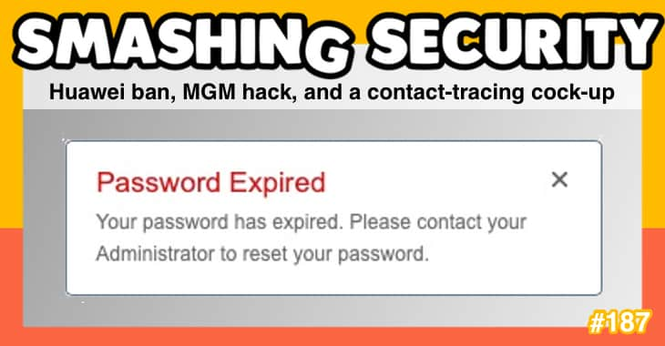 Smashing Security podcast #187: Huawei ban, MGM hack, and a contact-tracing cock-up