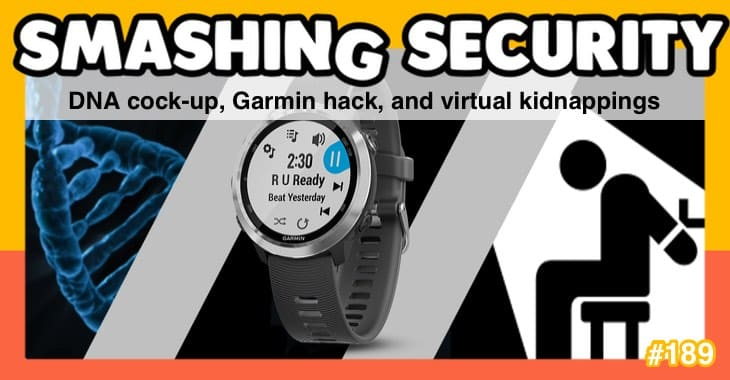 Smashing Security podcast #189: DNA cock-up, Garmin hack, and virtual kidnappings