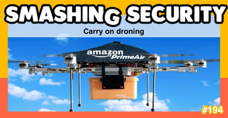 Smashing Security podcast #194: Carry on droning