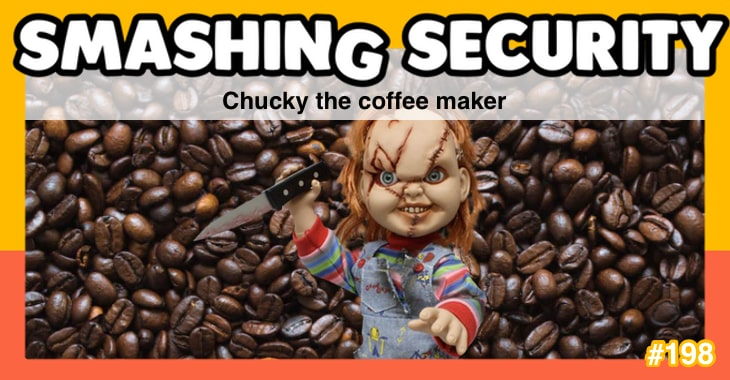 Smashing Security podcast #198: Chucky the coffee maker