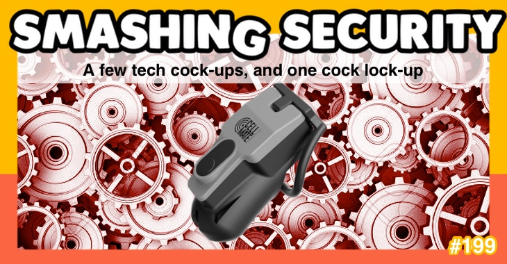 Smashing Security podcast #199: A few tech cock-ups, and one cock lock-up