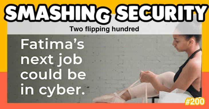 Smashing Security podcast #200: Two flipping hundred