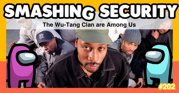 Smashing Security podcast #202: The Wu-Tang Clan are Among Us
