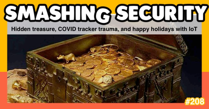 Smashing Security podcast #208: Hidden treasure, COVID tracker trauma, and happy holidays with IoT