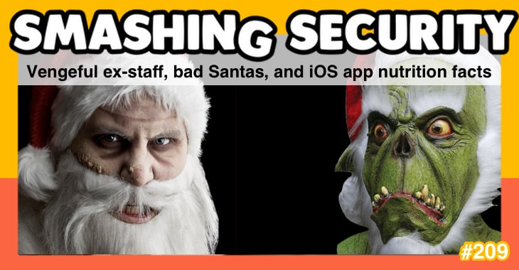 Smashing Security podcast #209: Vengeful ex-staff, bad Santas, and iOS app nutrition facts