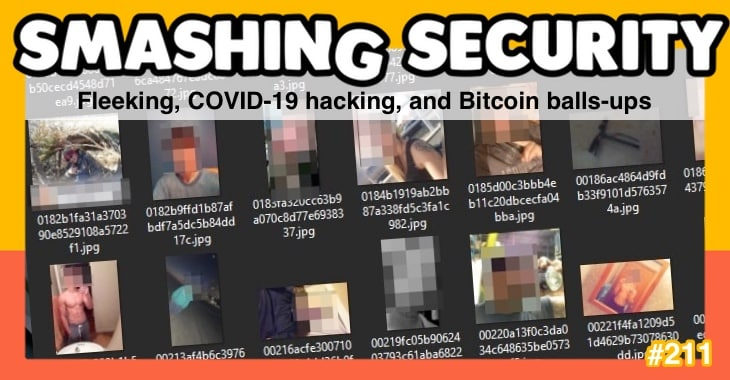 Smashing Security podcast #211: Fleeking, COVID-19 hacking, and Bitcoin balls-ups