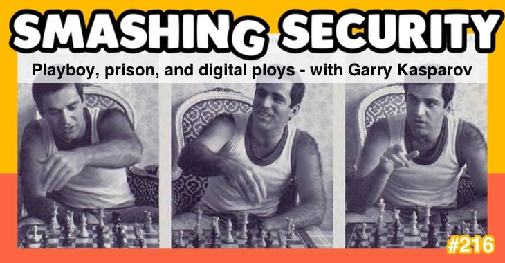Smashing Security podcast #216: Playboy, prison, and digital ploys – with Garry Kasparov