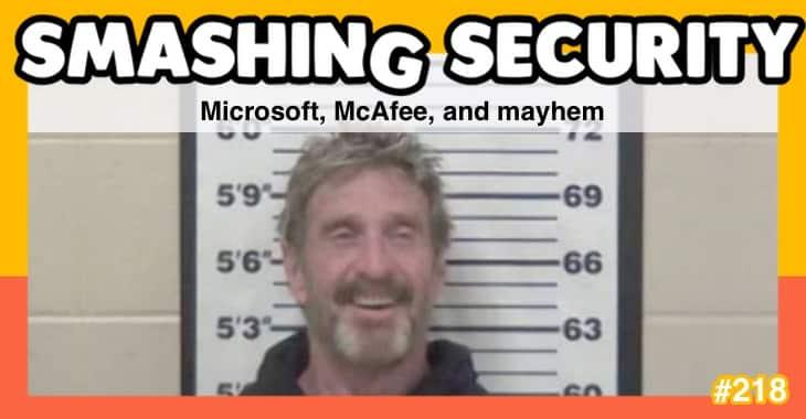 Smashing Security podcast #218: Microsoft, McAfee, and mayhem