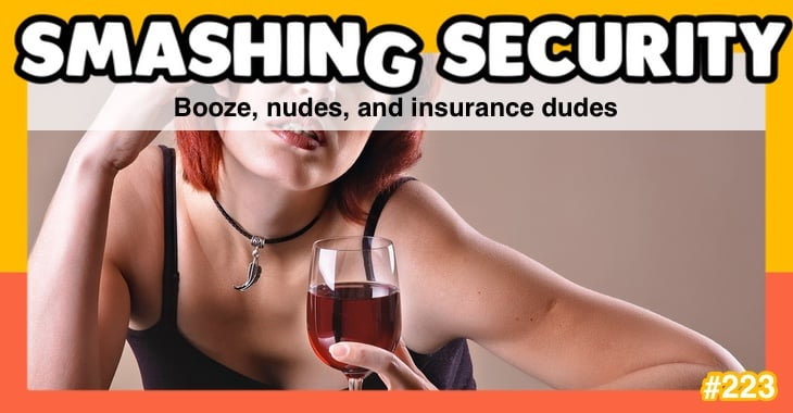 Smashing Security podcast #223: Booze, nudes, and insurance dudes