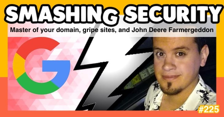 Smashing Security podcast #225: Master of your domain, gripe sites, and John Deere Farmergeddon