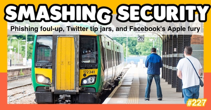 Smashing Security podcast #227: Phishing foul-up, Twitter tip jars, and Facebook's Apple fury