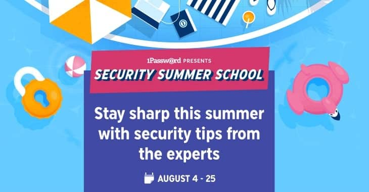 Stay sharp this summer with security tips from the experts – sign up to 1Password's Security Summer School today