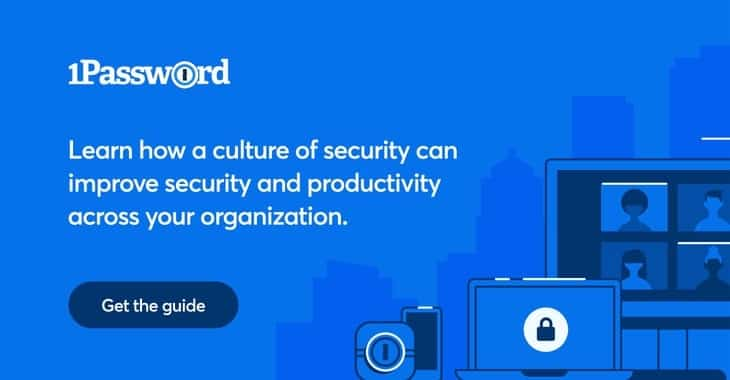 Learn how to build a culture of security with 1Password