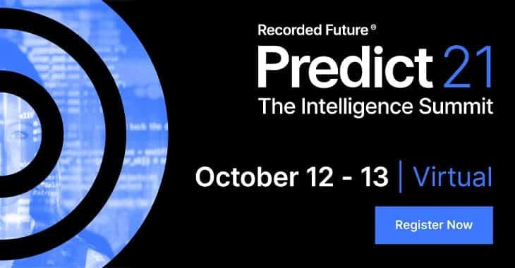 Asegure su lugar libre para Recorded Future Predict 21: The Intelligence Summit