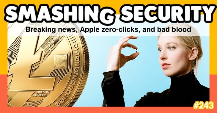 Smashing Security podcast #243: Breaking news, Apple zero-clicks, and bad blood